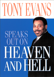 Tony Evans Speaks Out on Heaven And Hell - eBook  -     By: Tony Evans