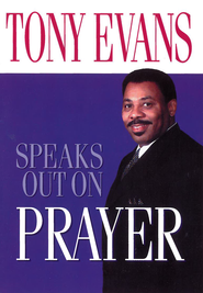 Tony Evans Speaks Out on Prayer - eBook  -     By: Tony Evans