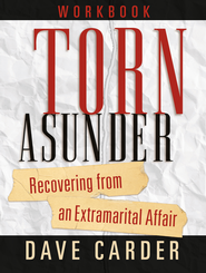 Torn Asunder Workbook: Recovering From an Extramarital Affair - eBook  -     By: Dave Carder