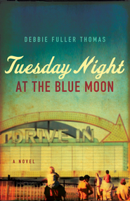 Tuesday Night at the Blue Moon - eBook  -     By: Debbie Fuller Thomas