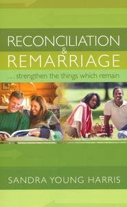 Reconciliation and Remarriage  -              By: Sandra Young Harris