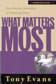 What Matters Most: Four Absolute Necessities in Following Christ - eBook  -     By: Tony Evans