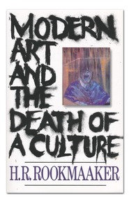 Modern Art & the Death of a Culture  -              By: H.R. Rookmaaker