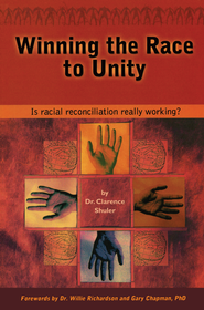 Winning the Race to Unity: Is Racial Reconciliation Really Working? - eBook  -     By: Clarence Shuler