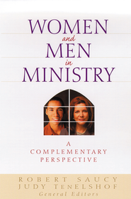 Women and Men in Ministry: A Complementary Perspective - eBook  -     Edited By: Judy TenElshof     By: Robert L. Saucy