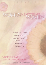 Women Mentoring Women: Ways to Start, Maintain and Expand a Biblical Women's Ministry - eBook  -     By: Vicki Kraft, Gwynne Johnson