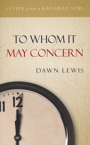 To Whom It May Concern  -     By: Dawn Lewis