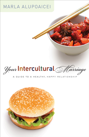 Your Intercultural Marriage: A Guide to a Healthy, Happy Relationship - eBook  -     By: Marla Alupoaicei