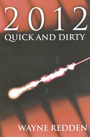 2012 Quick and Dirty  -     By: Wayne Redden
