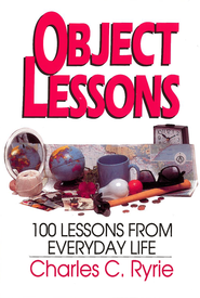 Object Lessons: 100 Lessons from Everyday Life - eBook  -     By: Charles C. Ryrie