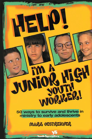 Help! I'm a Junior High Youth Worker!: 50 Ways to Survive and Thrive in Ministry to Early Adolescents - eBook  -     By: Mark Oestreicher