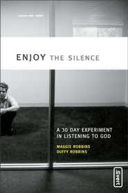 Enjoy the Silence - eBook  -     By: Maggie Robbins, Duffy Robbins