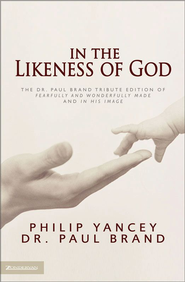 In the Likeness of God - eBook  -     By: Philip Yancey, Dr. Paul Brand