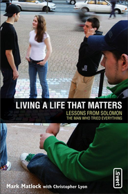 Living a Life That Matters - eBook  -     By: Mark Matlock