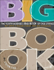 The Youth Worker'S Big Book of Case Studies - eBook  -     By: Steve Case
