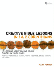 Creative Bible Lessons in 1& 2 Corinthians: 12 Lessons About Making Tough Choices in Tough Times - eBook  -     By: Marv Penner