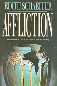 Affliction   -     By: Edith Schaeffer
