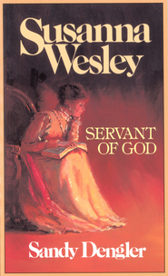 Susanna Wesley: Servant of God - eBook  -     By: Sandy Dengler