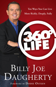 360-Degree Life: Ten Ways You Can Live More Richly, Deeply, Fully - eBook  -     By: Billy Joe Daugherty