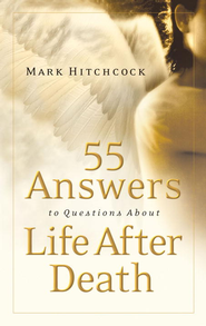 55 Answers to Questions about Life After Death - eBook  -     By: Mark Hitchcock