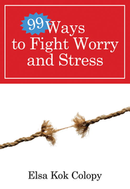 99 Ways to Fight Worry and Stress - eBook  -     By: Elsa Kok Colopy