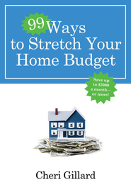 99 Ways to Stretch Your Home Budget - eBook  -     By: Cheri Gillard
