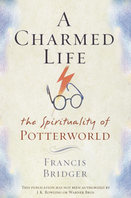 A Charmed Life: The Spirituality of Potterworld - eBook  -     By: Francis Bridger
