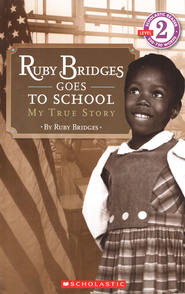 Ruby Bridges Goes to School: My True Story  -              By: Ruby Bridges