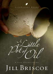A Little Pot of Oil: A Life Overflowing - eBook  -     By: Jill Briscoe