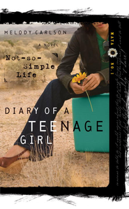 A Not-So-Simple Life - eBook Diary of a Teenage Girl Series Maya #1  -     By: Melody Carlson