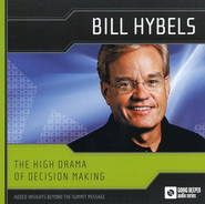 Going Deeper Audio Series: The High Drama of Decision Making, Audio CD  -     By: Bill Hybels
