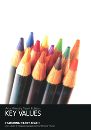 Key Values, Arts Ministry Team Edition, DVD   -              By: Nancy Beach