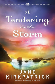 A Tendering in the Storm - eBook Change and Cherish Series #2  -     By: Jane Kirkpatrick