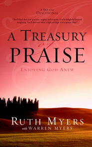 A Treasury of Praise: Enjoying God Anew - eBook  -     By: Ruth Myers