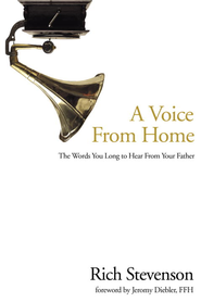 A Voice from Home: The Words You Long to Hear from Your Father - eBook  -     By: Richard M. Stevenson