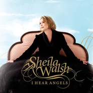 I Hear Angels CD   -     By: Sheila Walsh
