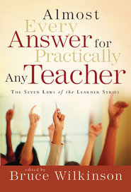 Almost Every Answer for Practically Any Teacher - eBook  -     By: Bruce Wilkinson