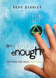 Am I Good Enough?: Preparing for Life's Final Exam - eBook  -     By: Andy Stanley
