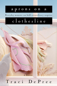 Aprons on a Clothesline - eBook Lake Emily Series #3  -     By: Traci DePree