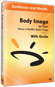 Eat Right! Have A Healthy Body Image DVD & Guide  -