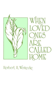 When Loved Ones Are Called Home   -     By: Herbert H. Wernecke