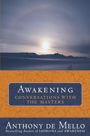 Awakening: Conversations with the Masters - eBook  -     By: Anthony de Mello