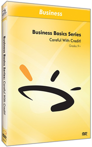 Business Basics Series: Careful With Credit! DVD  -