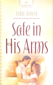 Safe in His Arms  -              By: Tish Davis
