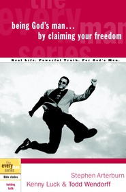 Being God's Man by Claiming Your Freedom - eBook  -     By: Stephen Arterburn, Kenny Luck, Todd Wendorff