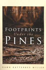 Footprints Under the Pines   -     By: Dawn Batterbee Miller