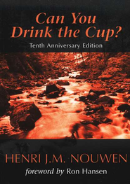 Can You Drink the Cup? Revised Edition   -     By: Henri Nouwen