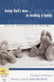 Being God's Man in Leading a Family - eBook  -     By: Stephen Arterburn, Kenny Luck, Todd Wendorff