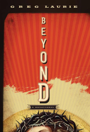 Beyond: A Devotional - eBook  -     By: Greg Laurie
