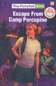 Escape from Camp Porcupine, The Ponytail Girls Series #5   -     By: Bonnie Compton Hanson